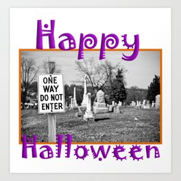 One Way Do Not Enter Happy Halloween Humor Art Print