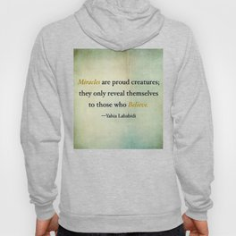 Miracles are proud creatures Hoody