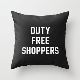 Duty Free Shoppers Throw Pillow