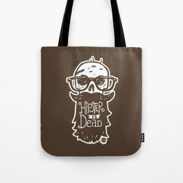 Hipster is dead! Tote Bag