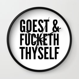 GOEST AND FUCKETH THYSELF Wall Clock