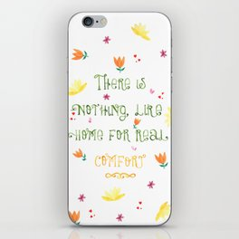 There is nothing like home for real comfort | Jane Austen Quote iPhone Skin