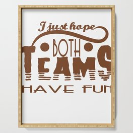 """""""I Just Hope Both Teams Have Fun"""" tee design. Cool and unique gift this holiday for your friends!  Serving Tray"""