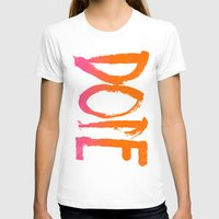 dope T-shirts featuring DOPE by Matthew Taylor Wilson