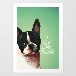 I Love My Frenchie Art Print