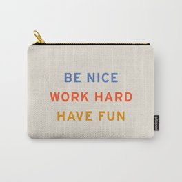 Be Nice, Work Hard, Have Fun | Retro Vintage Bauhaus Typography Carry-All Pouch