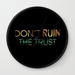 Don't ruin the trust Wall Clock