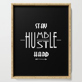 Stay Humble Hustle Hard Serving Tray