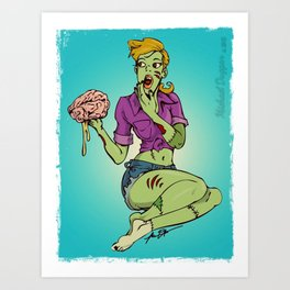 Girls Just Want Me 4 My Brains Art Print