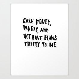 Cash Money, Magic & Hot Love Art Print