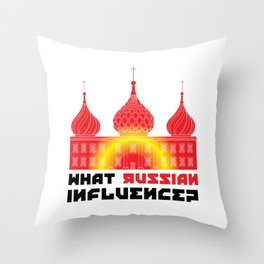 What Russian Influence? Throw Pillow