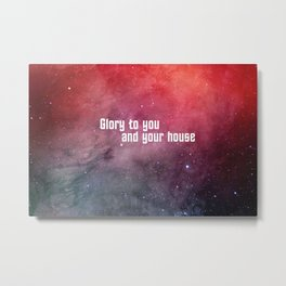 Glory to you and your house Metal Print