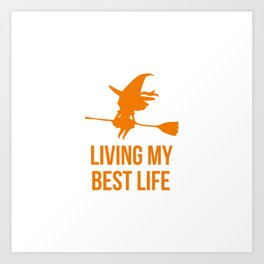 Living My Best Life Motivational Witch Design Art Print