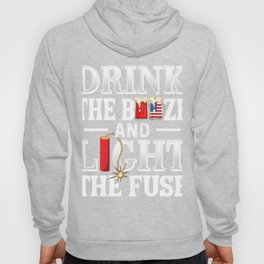 Drink the booze and light the fuse Hoody