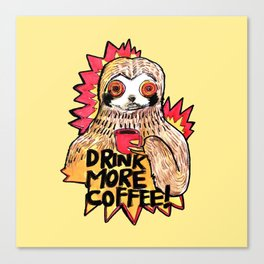 sloth drink more coffee Canvas Print