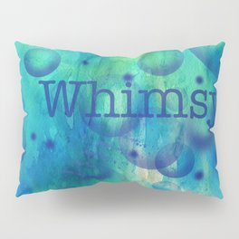 Whimsy Pillow Sham