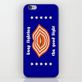 Keep Fighting the Good Fight iPhone Skin