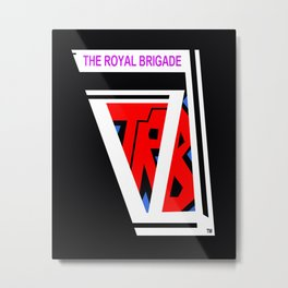 THE ROYAL BRIGADE ...logo plain colors Metal Print