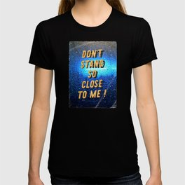 Don t stand so close to me - A Hell Songbook Edition T-shirt