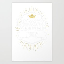Queens-are-born-in-July Art Print