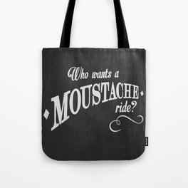 WHO WANTS A MOUSTACHE RIDE? - Super Troopers Tote Bag