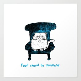 Food should be Imminent (Blue) Art Print