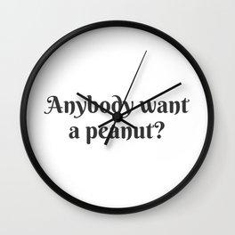 Anybody Want a Peanut? Wall Clock