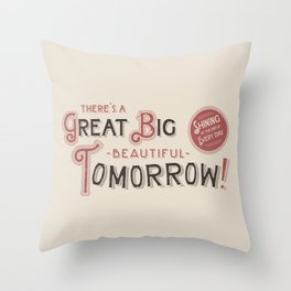 Great Big, Beautiful Tomorrow Throw Pillow