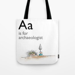 A is for Archaeology Tote Bag