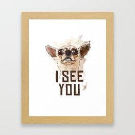Funny Chihuahua illustration, I see you Framed Art Print