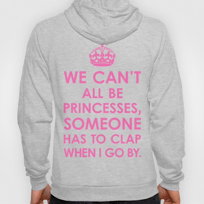 We Can't All Be Princesses (Hot Pink) Hoody
