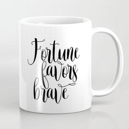 Printable art, Fortune favors brave, inspirational quote, Home decor Coffee Mug