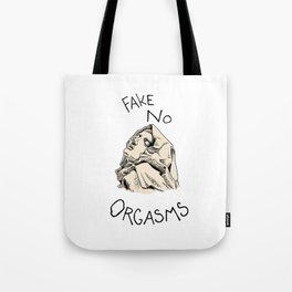 Fake No Orgasms Tote Bag