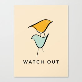 Pastels birds- with caption Watch Out Canvas Print