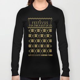 A Festivus for the Rest of Us. Long Sleeve T-shirt