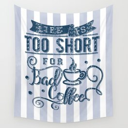No bad coffee please! Wall Tapestry