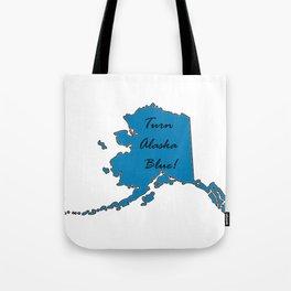 Turn Alaska Blue! Vote Democat Liberal Midterms 2018 Tote Bag