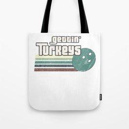 Gettin' Turkeys Funny Graphic Bowling Strikes Tote Bag