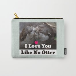 I Love You Like No Otter Cute Wildlife Photo Carry-All Pouch