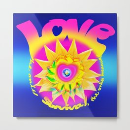 Love, The Only Survival Metal Print