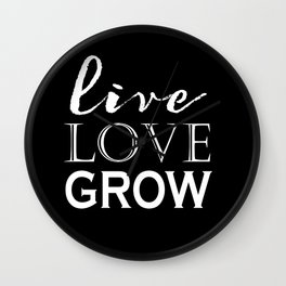 Live Love Grow - Black and White Wall Clock