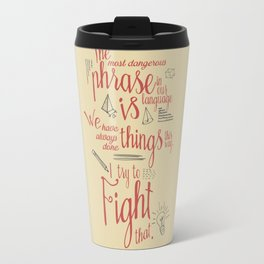 Grace Hopper sentence - I always try to Fight That - Color version, inspiration, motivation, quote Travel Mug