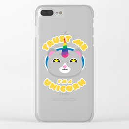Trust Me I Am A Unicorn design | Domestic Cat Cute Tee Clear iPhone Case