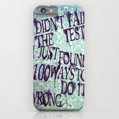 I Did Not Fail (ver. 2) Slim Case iPhone 6s
