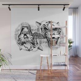 Willing to die? Wall Mural