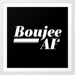 Boujee AF Art Print