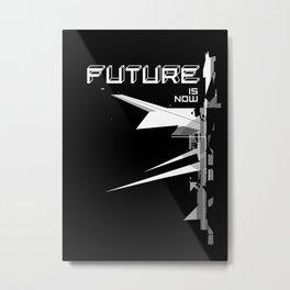 Future is now Metal Print
