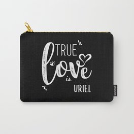 Uriel Name, True Love is Uriel Carry-All Pouch