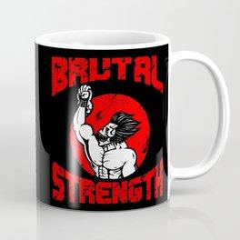 BRUTAL STRENGTH II Coffee Mug