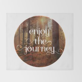 Enoy the journey  Inspirational quote design Throw Blanket